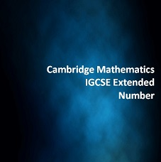 Cambridge Mathematics IGCSE Extended Number