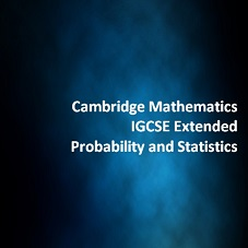 Cambridge Mathematics IGCSE Extended Probability and Statistics