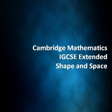 Cambridge Mathematics IGCSE Extended Shape and Space