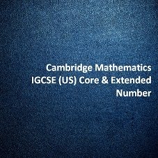 Cambridge Mathematics IGCSE (US) Core & Extended - Number