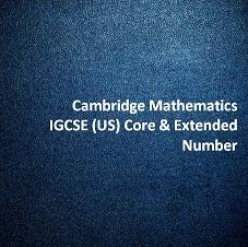 Cambridge Mathematics IGCSE (US) Core & Extended - Number