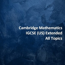 Cambridge Mathematics IGCSE (US) Extended - All Topics