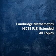 Cambridge Mathematics IGCSE (US) Extended - All Topics