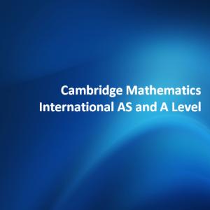 Cambridge Mathematics International AS and A Level