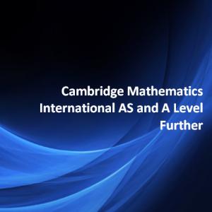 Cambridge Mathematics International AS and A Level Further