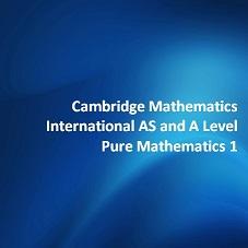 Cambridge Mathematics International AS and A Level Pure Mathematics 1