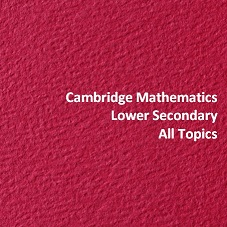 Cambridge Mathematics Lower Secondary All Topics