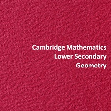 Cambridge Mathematics Lower Secondary Geometry