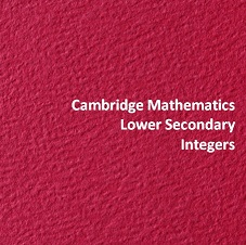 Cambridge Mathematics Lower Secondary Integers