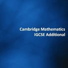 Cambridge Mathematics IGCSE Additional