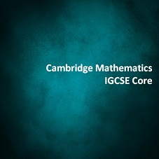 Cambridge Mathematics IGCSE Core