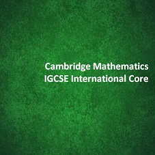 Cambridge Mathematics IGCSE International Core