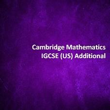 Cambridge Mathematics IGCSE (US) Additional