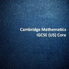 Cambridge Mathematics IGCSE (US) Core