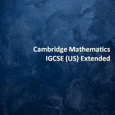 Cambridge Mathematics IGCSE (US) Extended