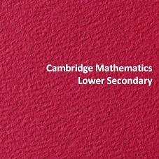Cambridge Mathematics Lower Secondary