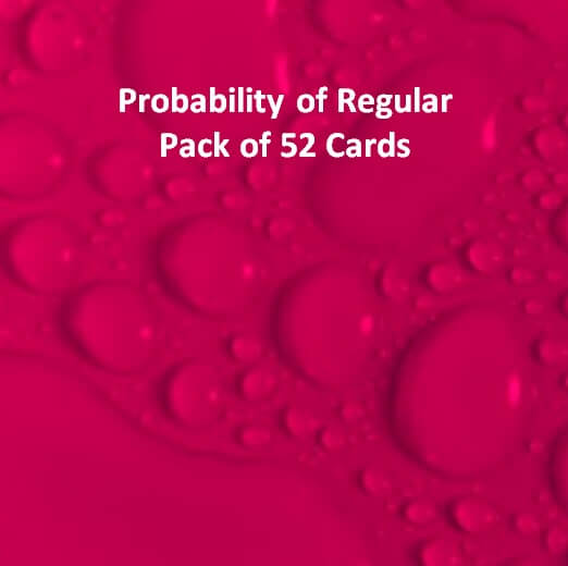 Probability of Regular Pack of 52 Cards
