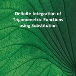 Definite Integration of Trigonometric Functions using Substitution