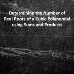 Determining the Number of Real Roots of a Cubic Polynomial using Sums and Products