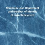 Minimum Loan Repayment and Number of Months of Loan Repayment
