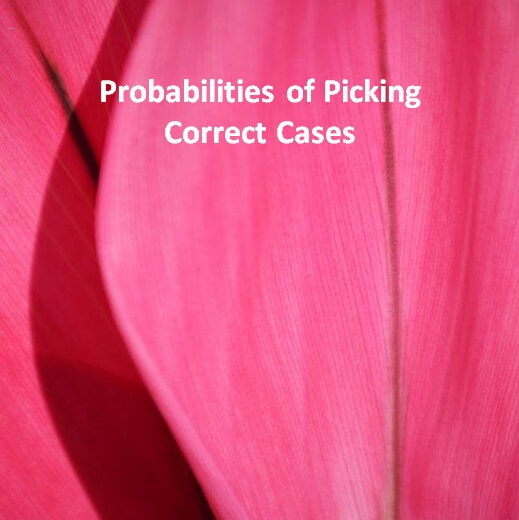 Probabilities of Picking Correct Cases