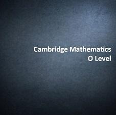 Cambridge Mathematics O Level