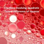Fractions involving Quadratic Terms Difference of Squares