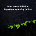 Index Law of Addition Equations by Adding Indices