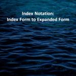 Index Notation Index Form to Expanded Form