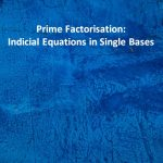 Prime Factorisation Indicial Equations in Single Bases
