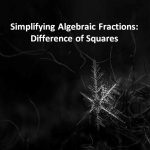 Simplifying Algebraic Fractions Difference of Squares