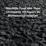 Divisibility Proof with Three Consecutive nth Powers by Mathematical Induction