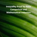 Inequality Proof by Basic Comparison and Mathematical Induction
