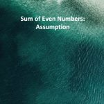 Sum of Even Numbers Assumption