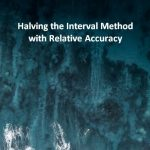 Halving the Interval Method with Relative Accuracy