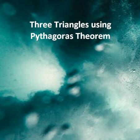 Three Right-Angled Triangles using Pythagoras' Theorem