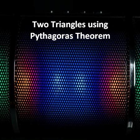 Two Triangles using Pythagoras Theorem