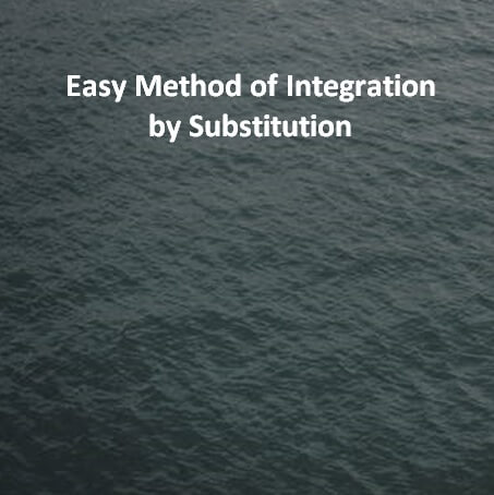 Easy Method of Integration by Substitution u-substitution