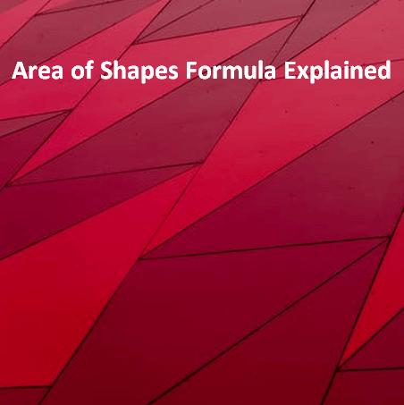 Area of Shapes Formula Explained